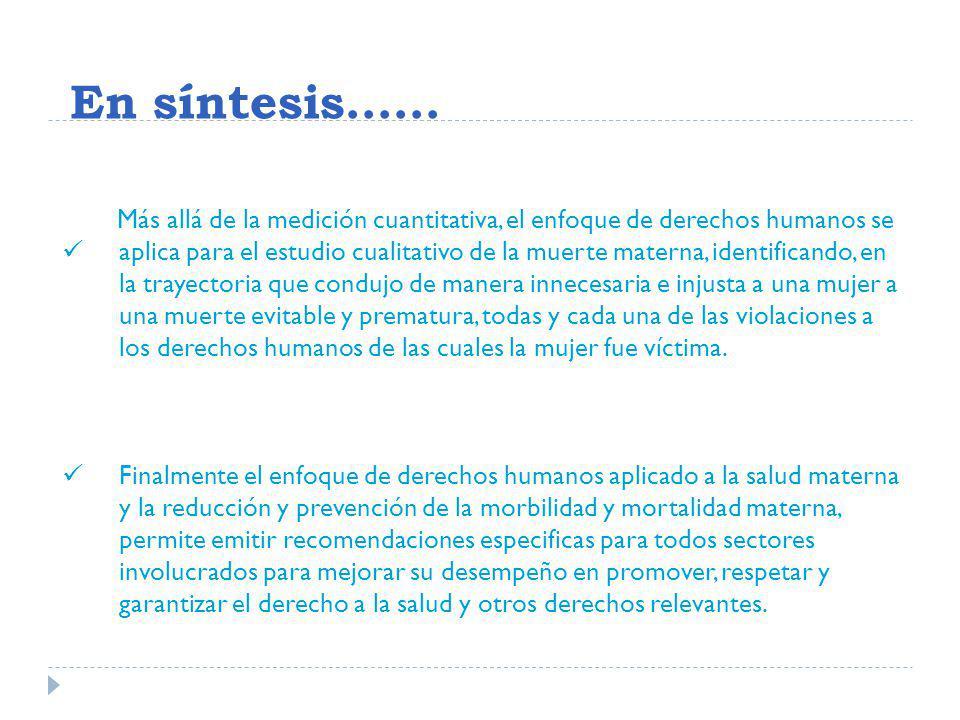 En síntesis…… Más allá de la medición cuantitativa, el enfoque de derechos humanos se.