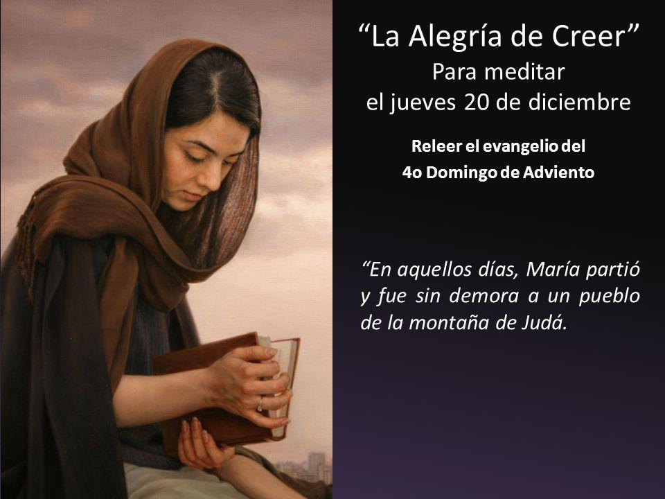 La Alegría de Creer Para meditar el jueves 20 de diciembre