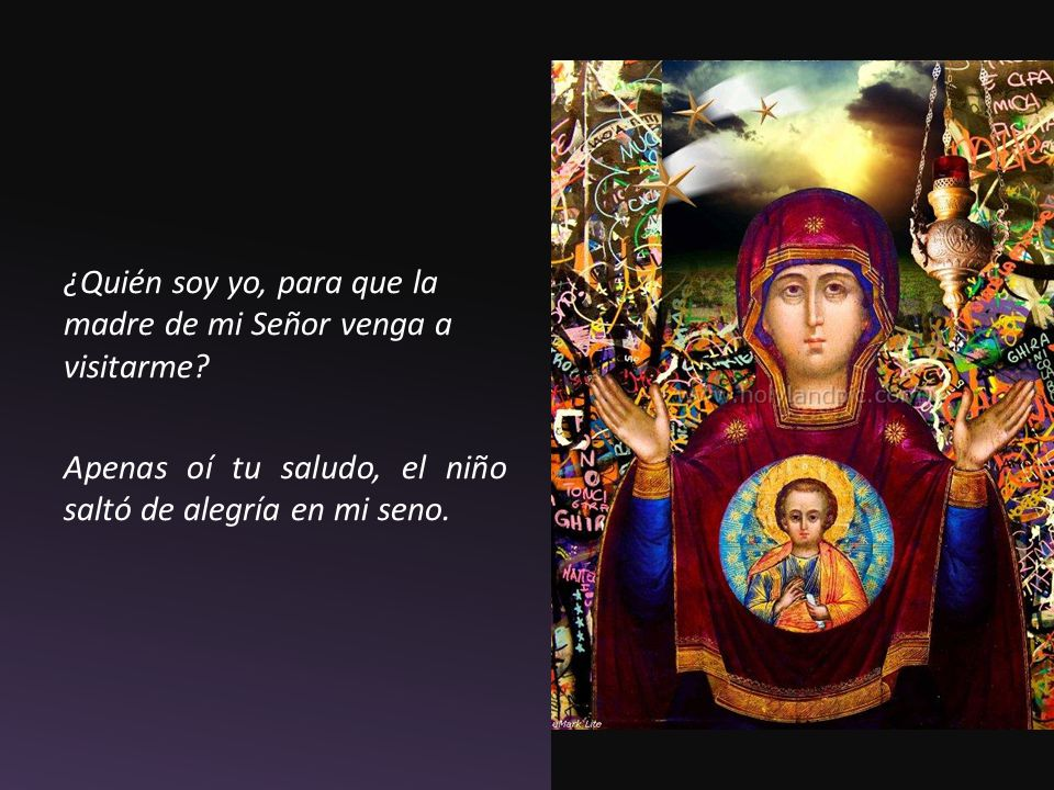 ¿Quién soy yo, para que la madre de mi Señor venga a visitarme