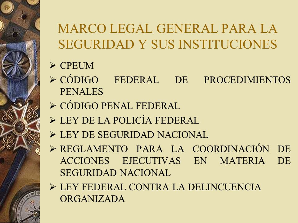 MARCO LEGAL GENERAL PARA LA SEGURIDAD Y SUS INSTITUCIONES