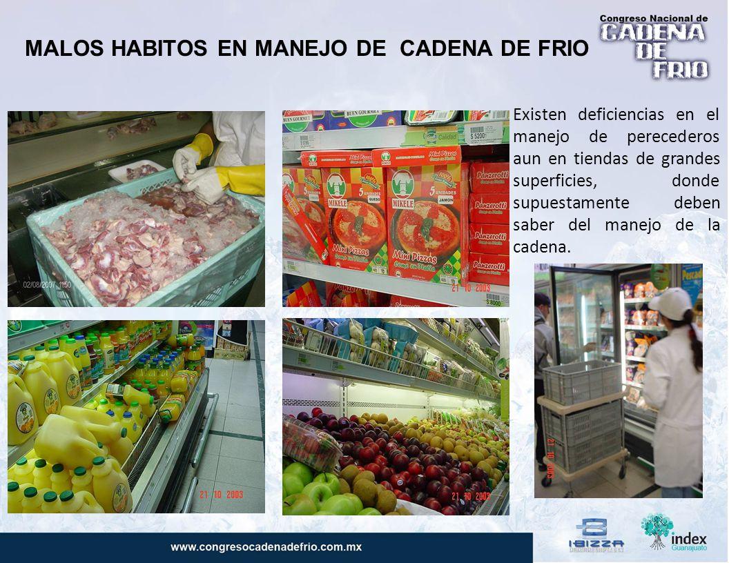 MALOS HABITOS EN MANEJO DE CADENA DE FRIO