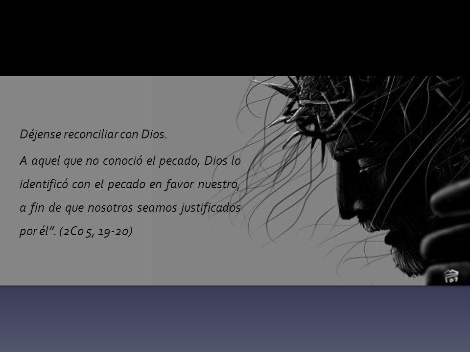 Déjense reconciliar con Dios.