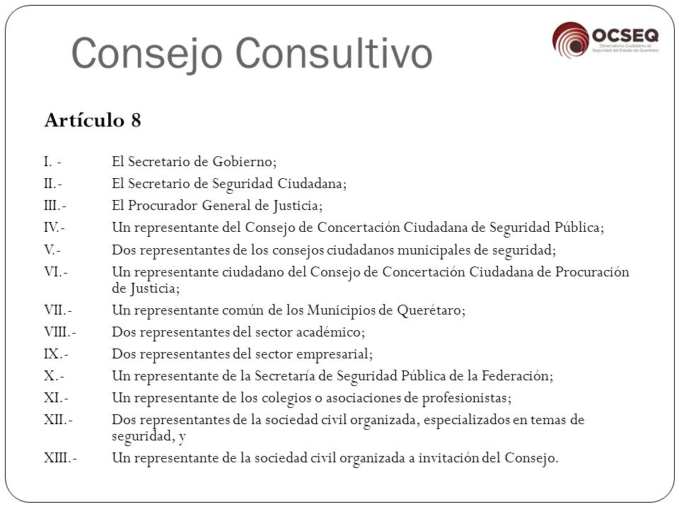 Consejo Consultivo Artículo 8 I. - El Secretario de Gobierno;