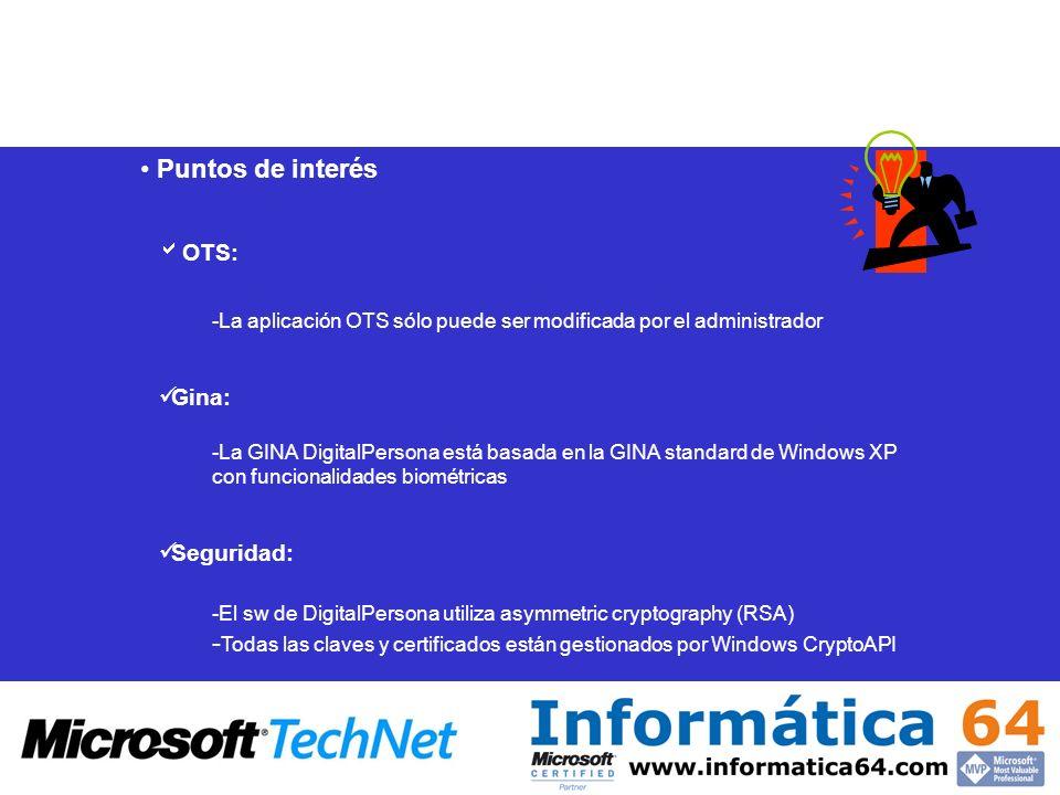 Puntos de interés OTS: -La aplicación OTS sólo puede ser modificada por el administrador. Gina: