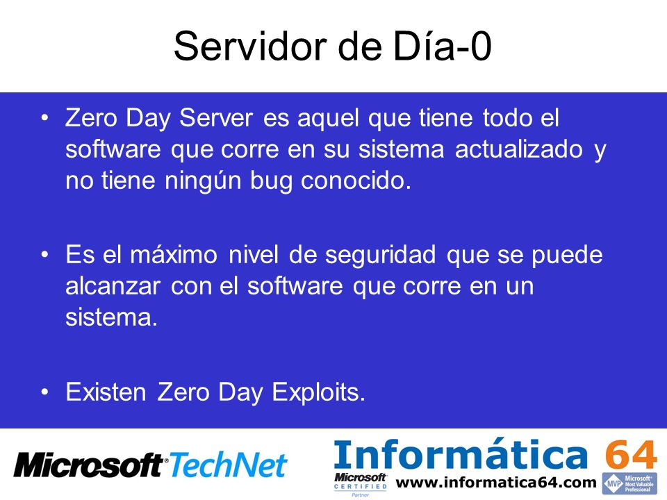 Servidor de Día-0Zero Day Server es aquel que tiene todo el software que corre en su sistema actualizado y no tiene ningún bug conocido.