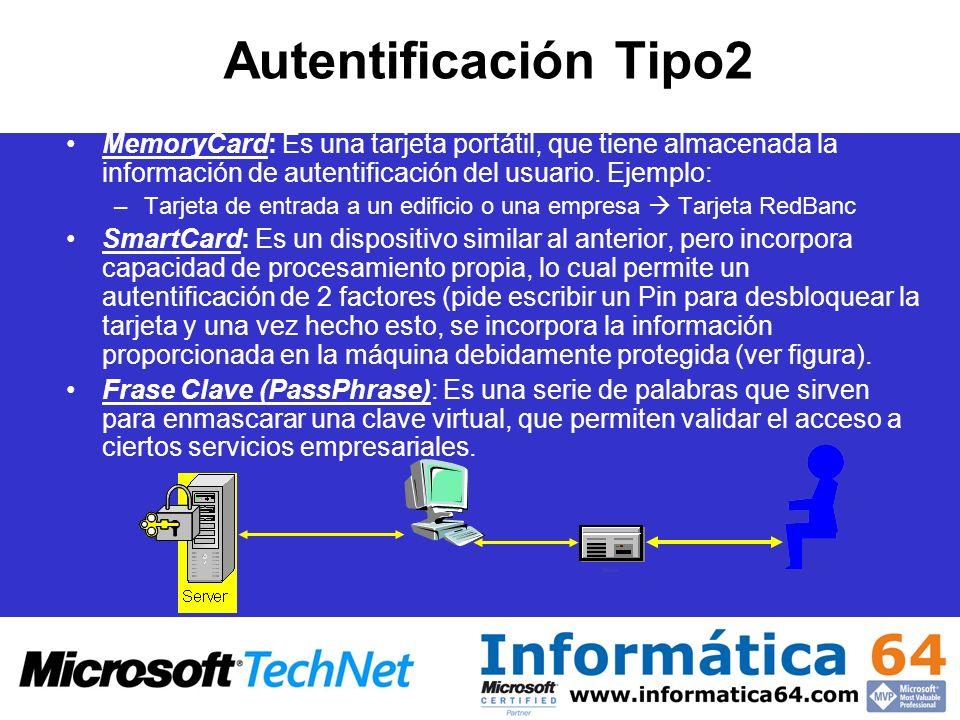 Autentificación Tipo2MemoryCard: Es una tarjeta portátil, que tiene almacenada la información de autentificación del usuario. Ejemplo: