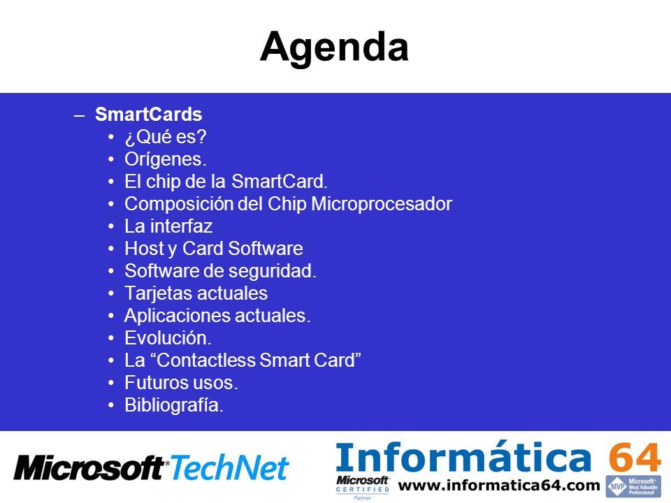 Agenda SmartCards ¿Qué es Orígenes. El chip de la SmartCard.