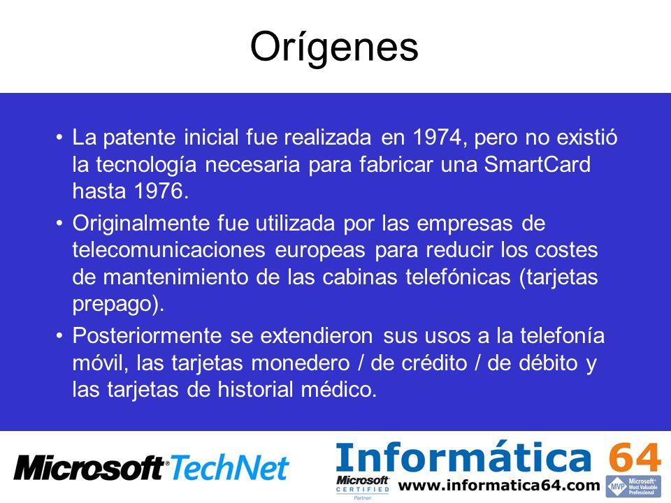 Orígenes La patente inicial fue realizada en 1974, pero no existió la tecnología necesaria para fabricar una SmartCard hasta 1976.