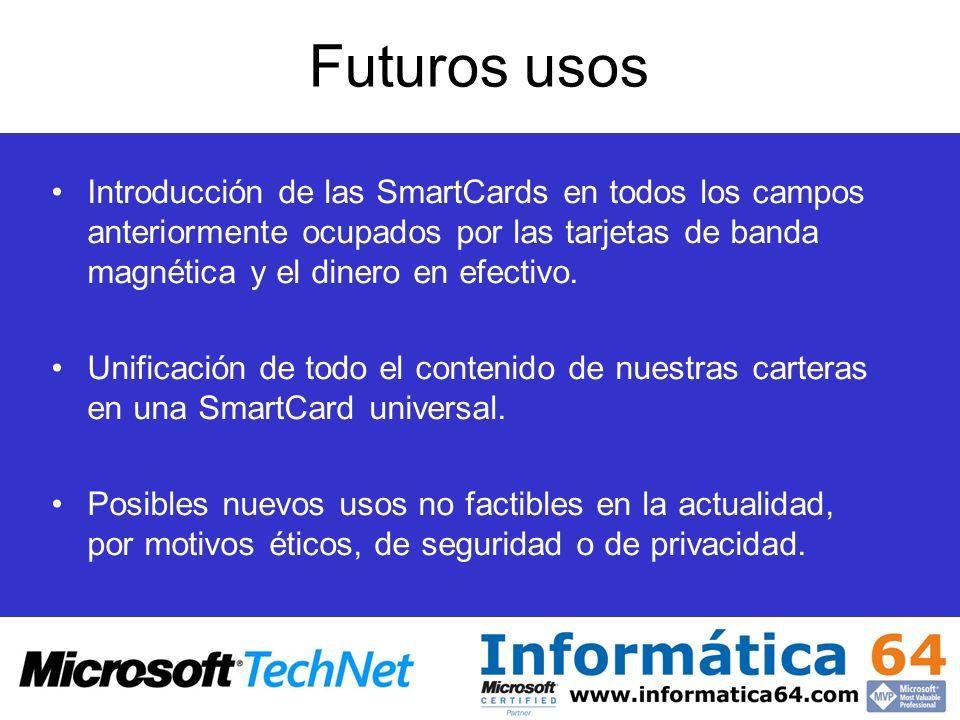 Futuros usosIntroducción de las SmartCards en todos los campos anteriormente ocupados por las tarjetas de banda magnética y el dinero en efectivo.