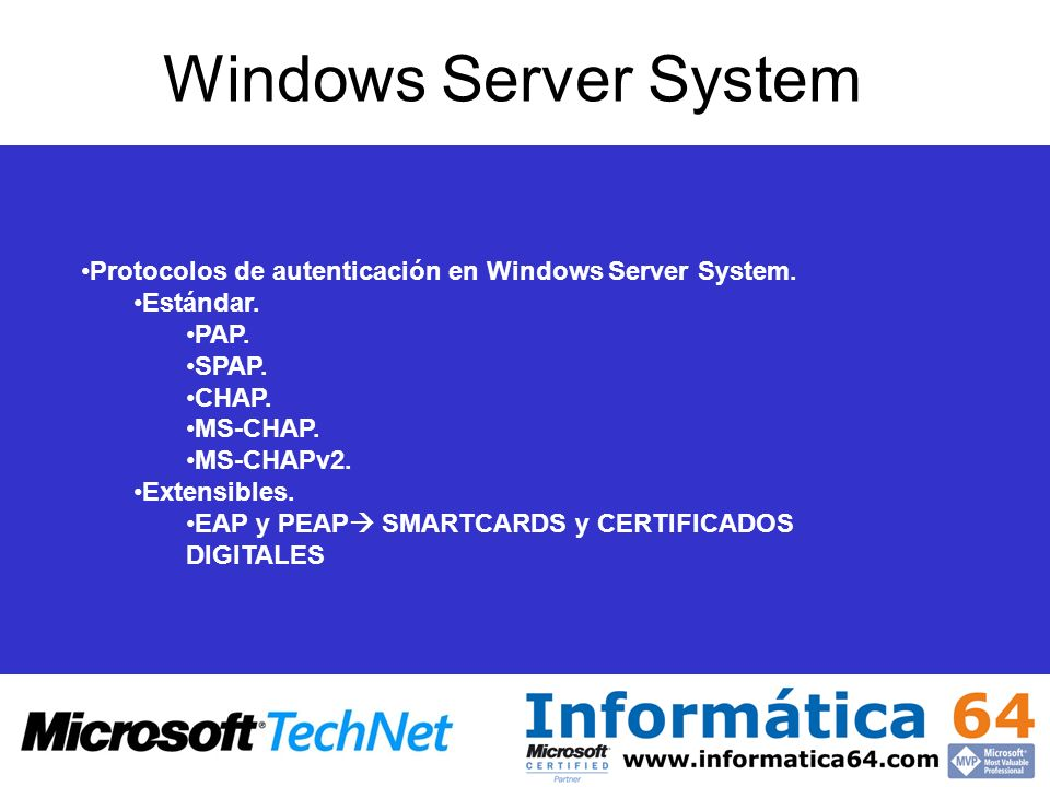 Windows Server System Protocolos de autenticación en Windows Server System. Estándar. PAP. SPAP.