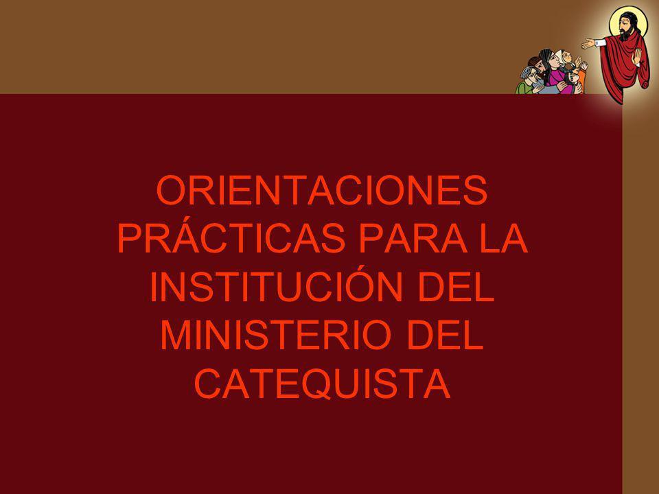 ORIENTACIONES PRÁCTICAS PARA LA INSTITUCIÓN DEL MINISTERIO DEL CATEQUISTA