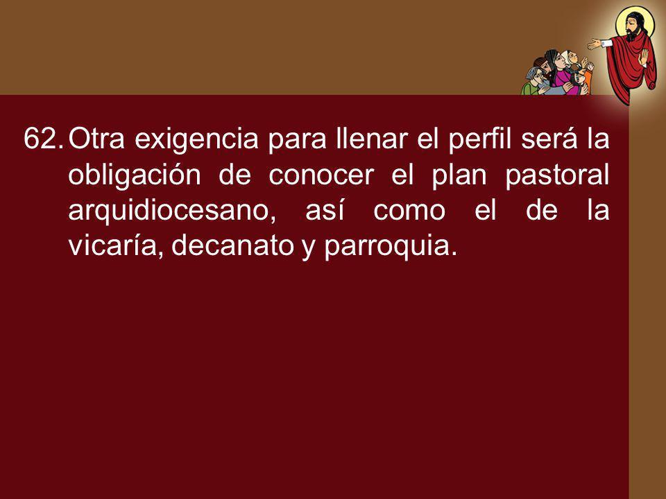 Otra exigencia para llenar el perfil será la obligación de conocer el plan pastoral arquidiocesano, así como el de la vicaría, decanato y parroquia.