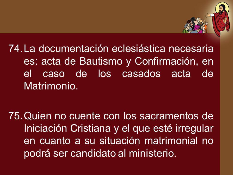 La documentación eclesiástica necesaria es: acta de Bautismo y Confirmación, en el caso de los casados acta de Matrimonio.