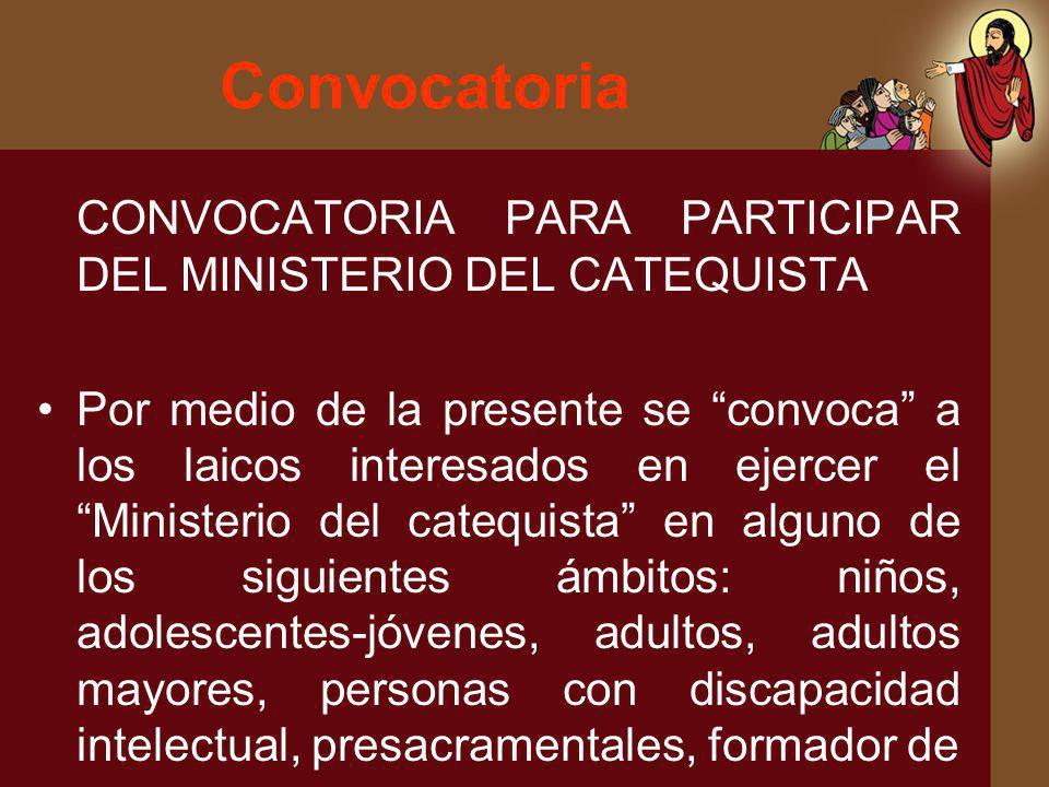 Convocatoria CONVOCATORIA PARA PARTICIPAR DEL MINISTERIO DEL CATEQUISTA.