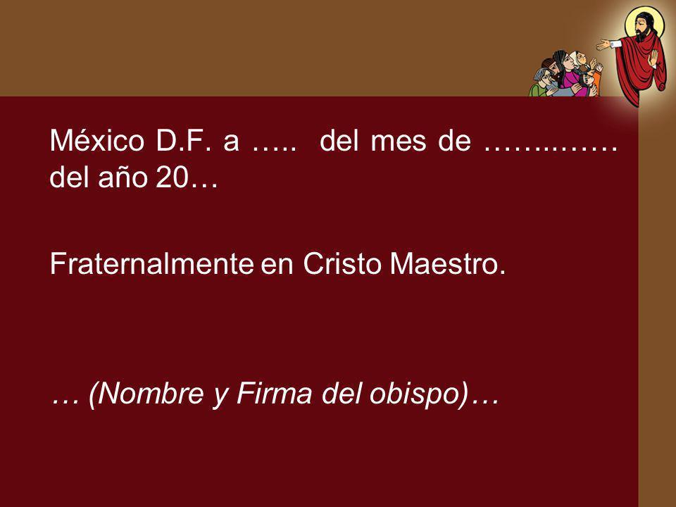 México D.F. a ….. del mes de ……..…… del año 20…