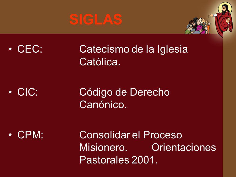 SIGLAS CEC: Catecismo de la Iglesia Católica.
