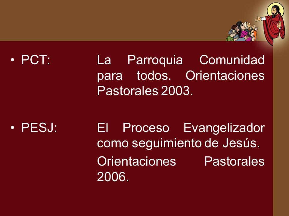 PCT: La Parroquia Comunidad para todos. Orientaciones Pastorales 2003.