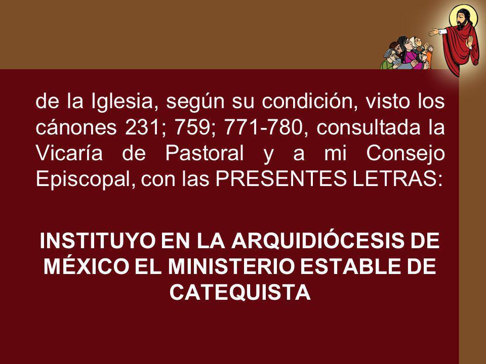 de la Iglesia, según su condición, visto los cánones 231; 759; 771-780, consultada la Vicaría de Pastoral y a mi Consejo Episcopal, con las PRESENTES LETRAS: