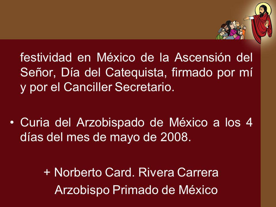 Curia del Arzobispado de México a los 4 días del mes de mayo de 2008.
