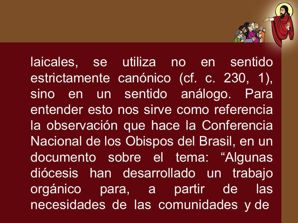 laicales, se utiliza no en sentido estrictamente canónico (cf. c
