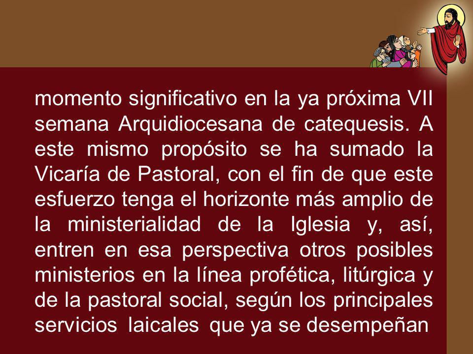 momento significativo en la ya próxima VII semana Arquidiocesana de catequesis.