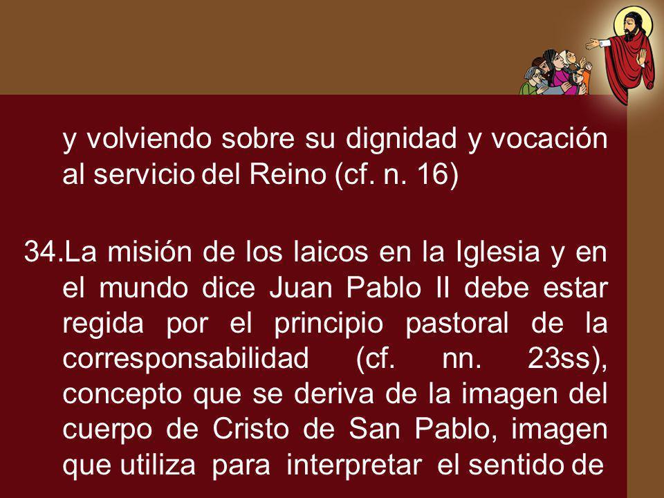 y volviendo sobre su dignidad y vocación al servicio del Reino (cf. n