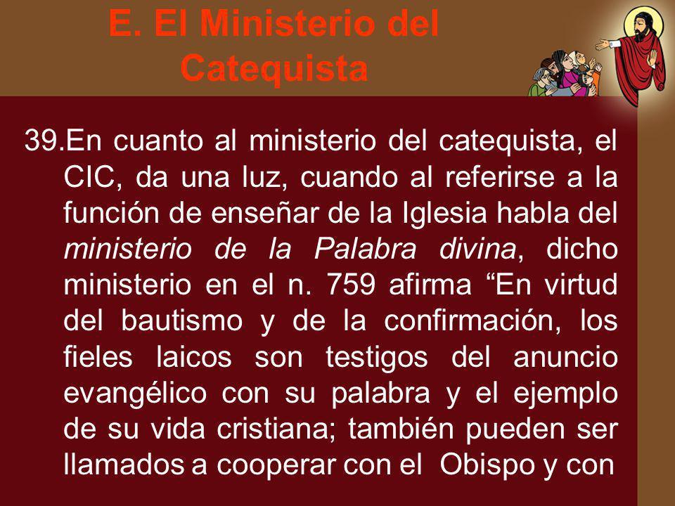 E. El Ministerio del Catequista
