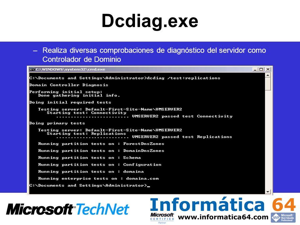 Dcdiag.exe Realiza diversas comprobaciones de diagnóstico del servidor como Controlador de Dominio