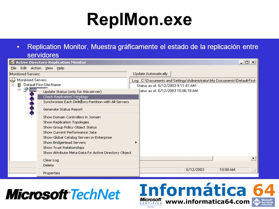 ReplMon.exe Replication Monitor. Muestra gráficamente el estado de la replicación entre servidores