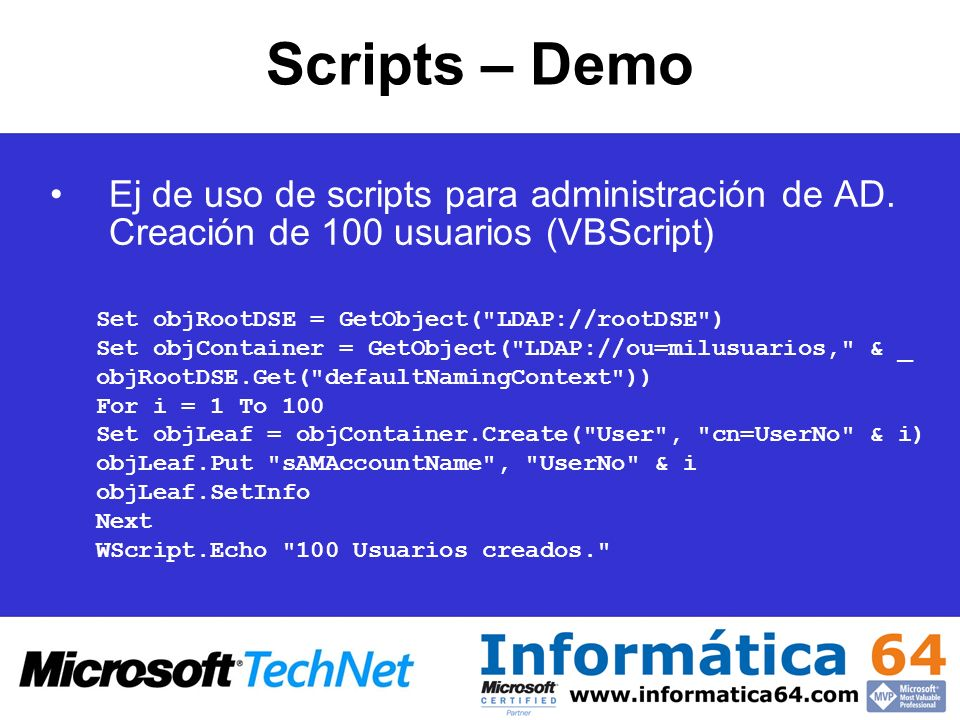 Scripts – Demo Ej de uso de scripts para administración de AD. Creación de 100 usuarios (VBScript)