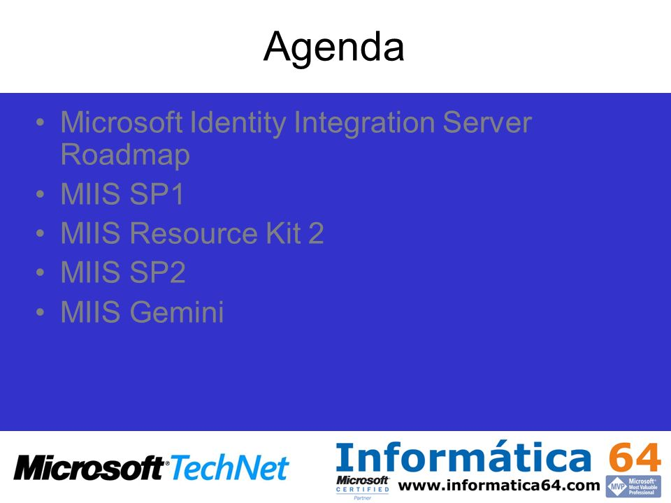 Agenda Microsoft Identity Integration Server Roadmap MIIS SP1