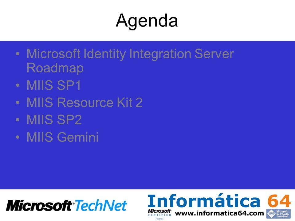 Agenda Microsoft Identity Integration Server Roadmap MIIS SP1