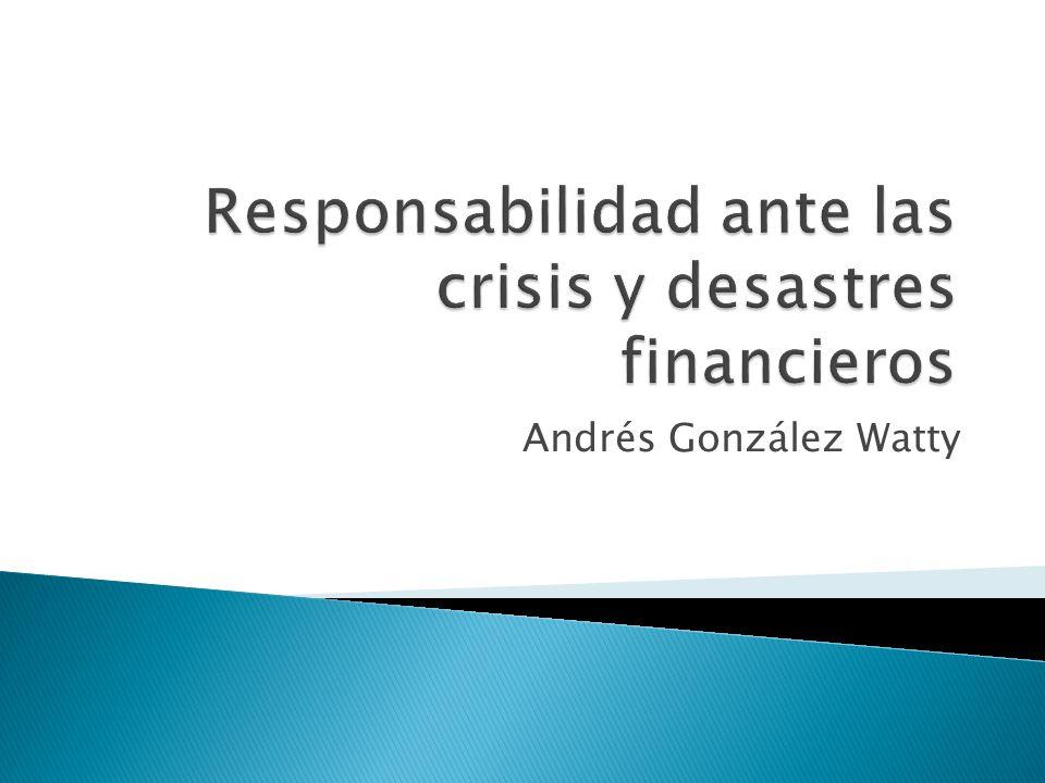 Responsabilidad ante las crisis y desastres financieros