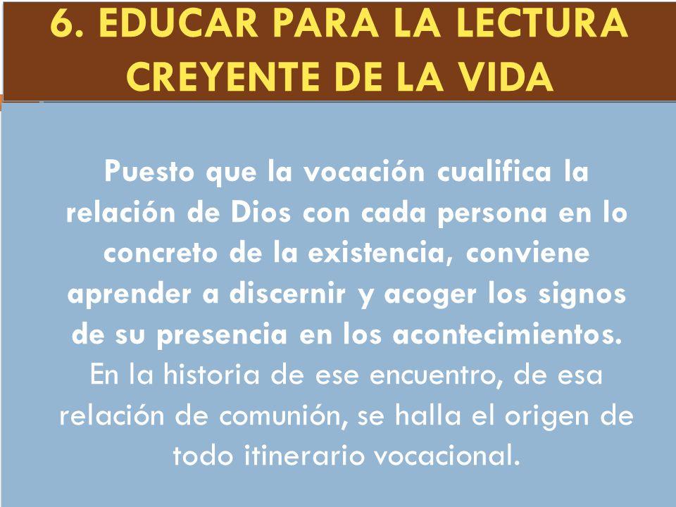 6. EDUCAR PARA LA LECTURA CREYENTE DE LA VIDA