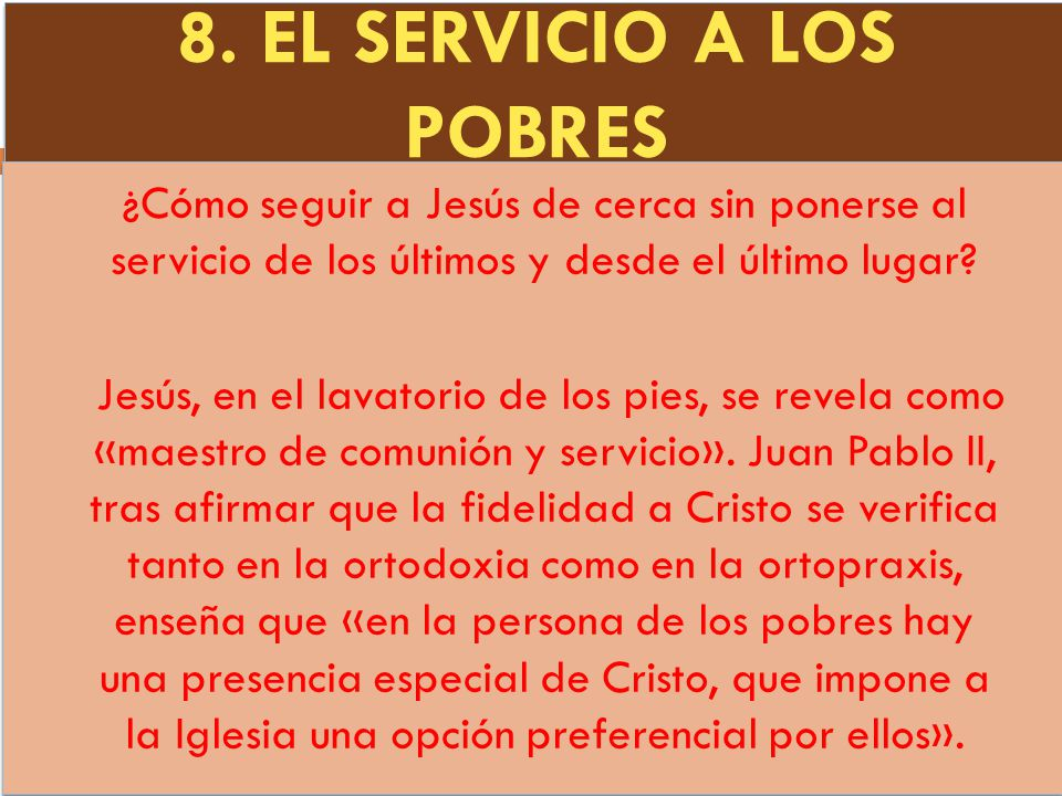 8. EL SERVICIO A LOS POBRES
