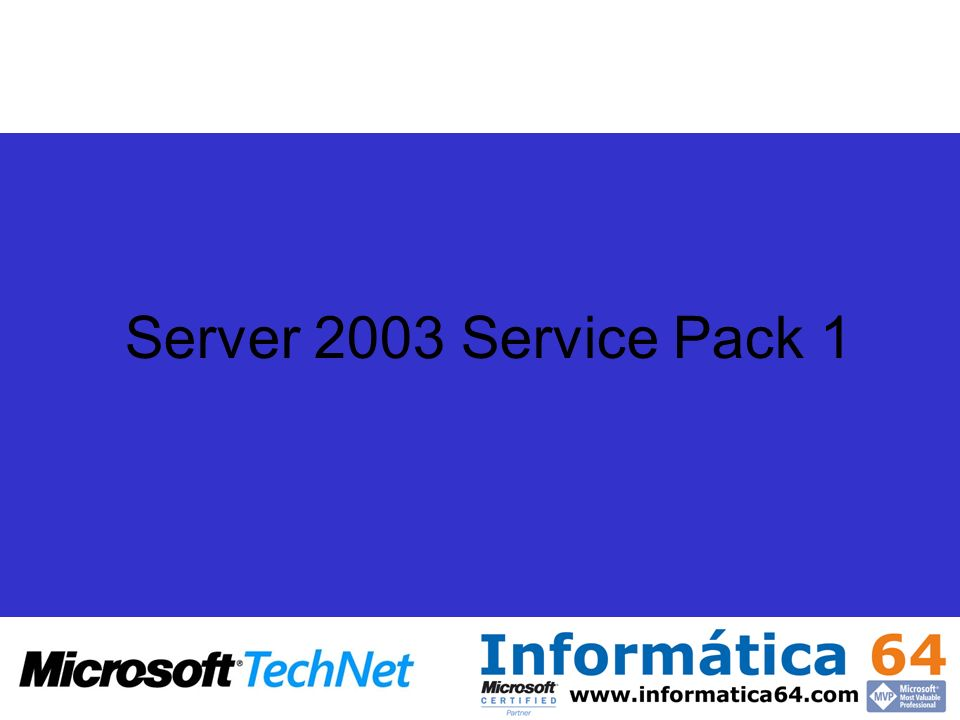 Server 2003 Service Pack 1<SLIDETITLE>Windows Server 2003 Service Pack 1 Technical Overview</SLIDETITLE>