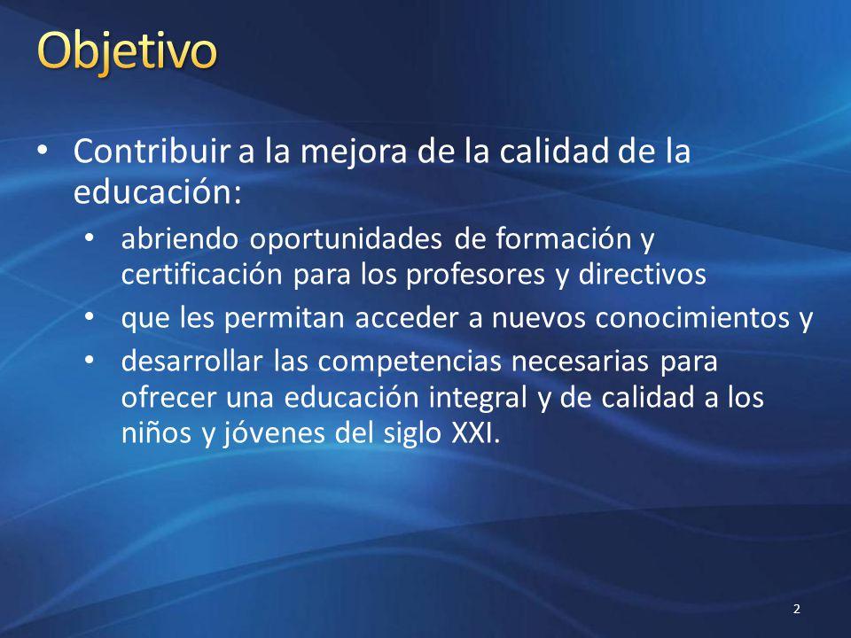 Objetivo Contribuir a la mejora de la calidad de la educación: