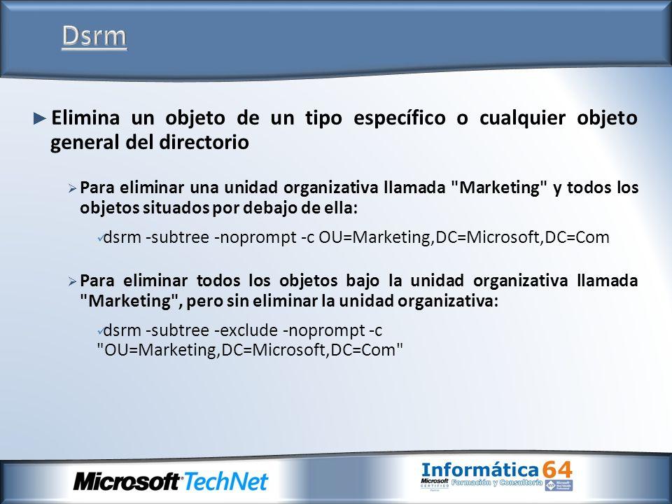 DsrmElimina un objeto de un tipo específico o cualquier objeto general del directorio.