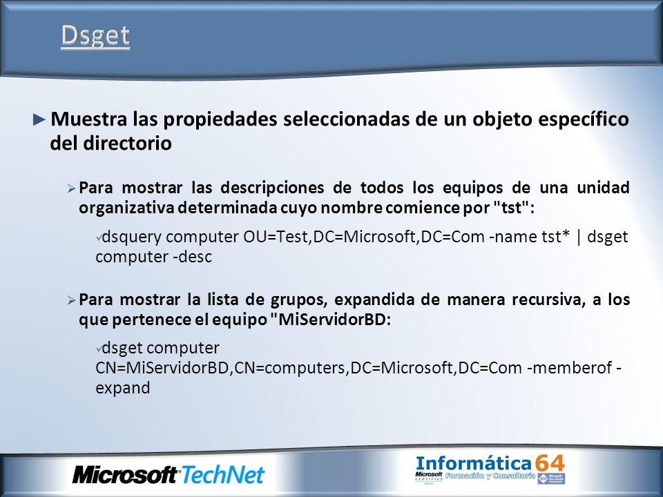 DsgetMuestra las propiedades seleccionadas de un objeto específico del directorio.