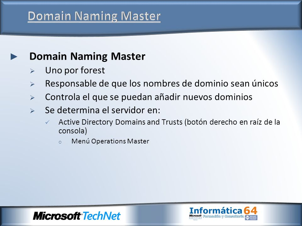 Domain Naming Master Domain Naming Master Uno por forest