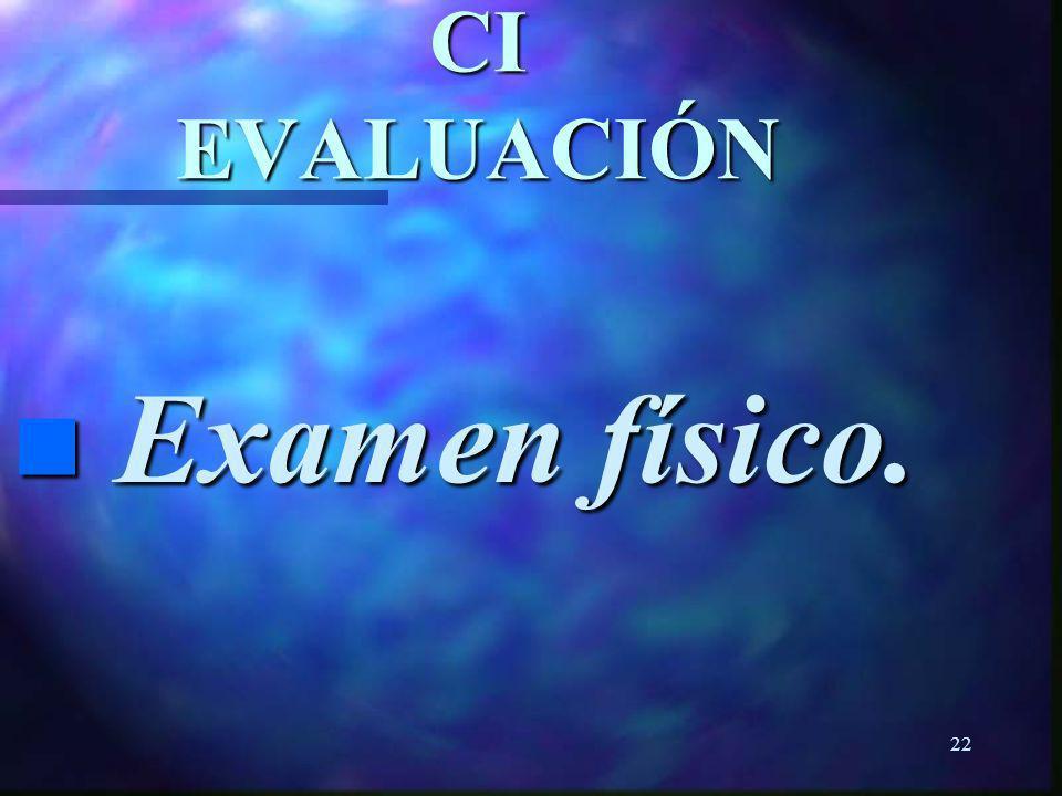 CI EVALUACIÓN Examen físico.