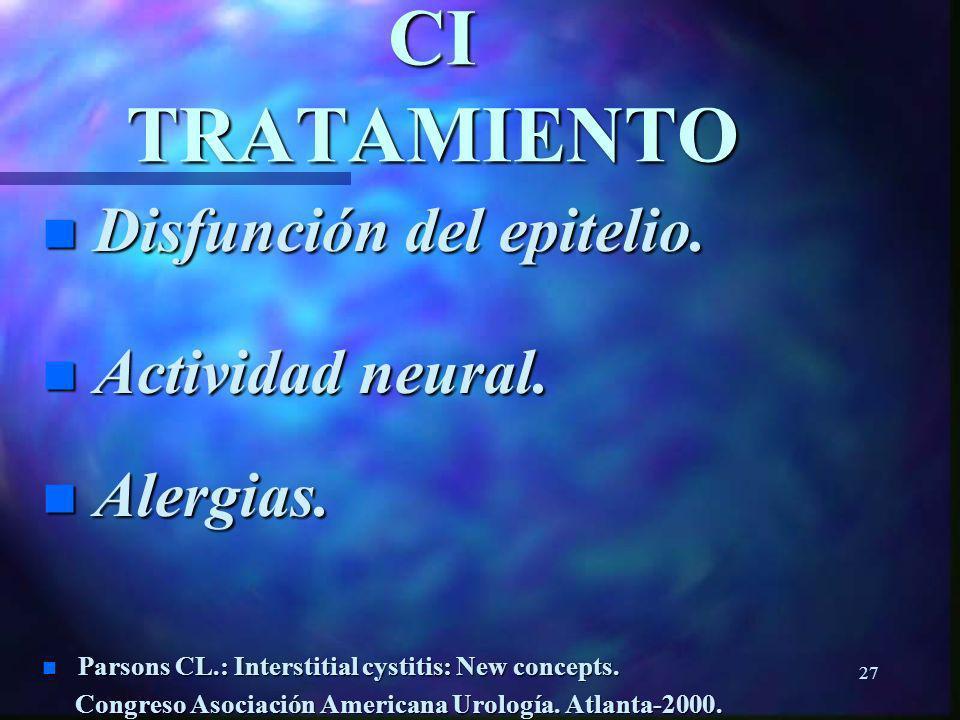CI TRATAMIENTO Disfunción del epitelio. Actividad neural. Alergias.