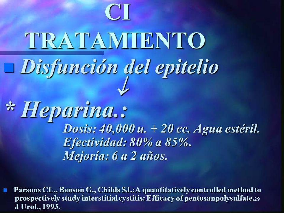 * Heparina.: Disfunción del epitelio  CI TRATAMIENTO