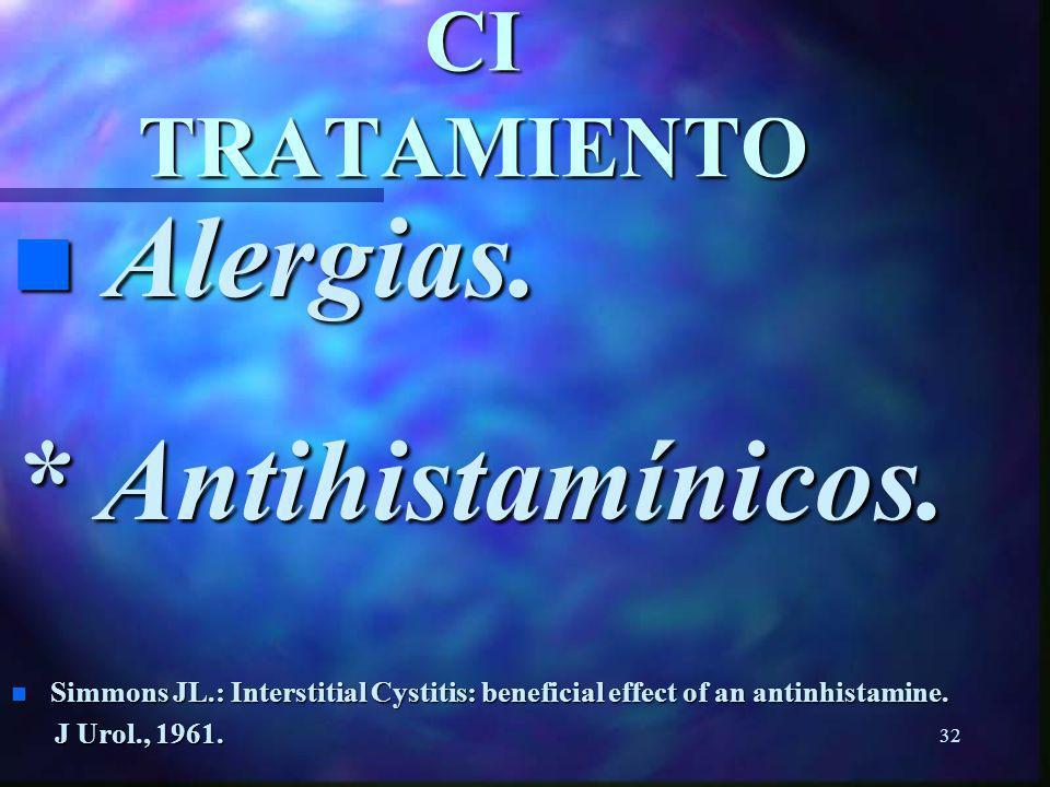 Alergias. * Antihistamínicos. CI TRATAMIENTO
