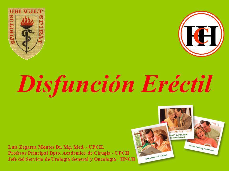 H Disfunción Eréctil C Luis Zegarra Montes Dr. Mg. Med. - UPCH.