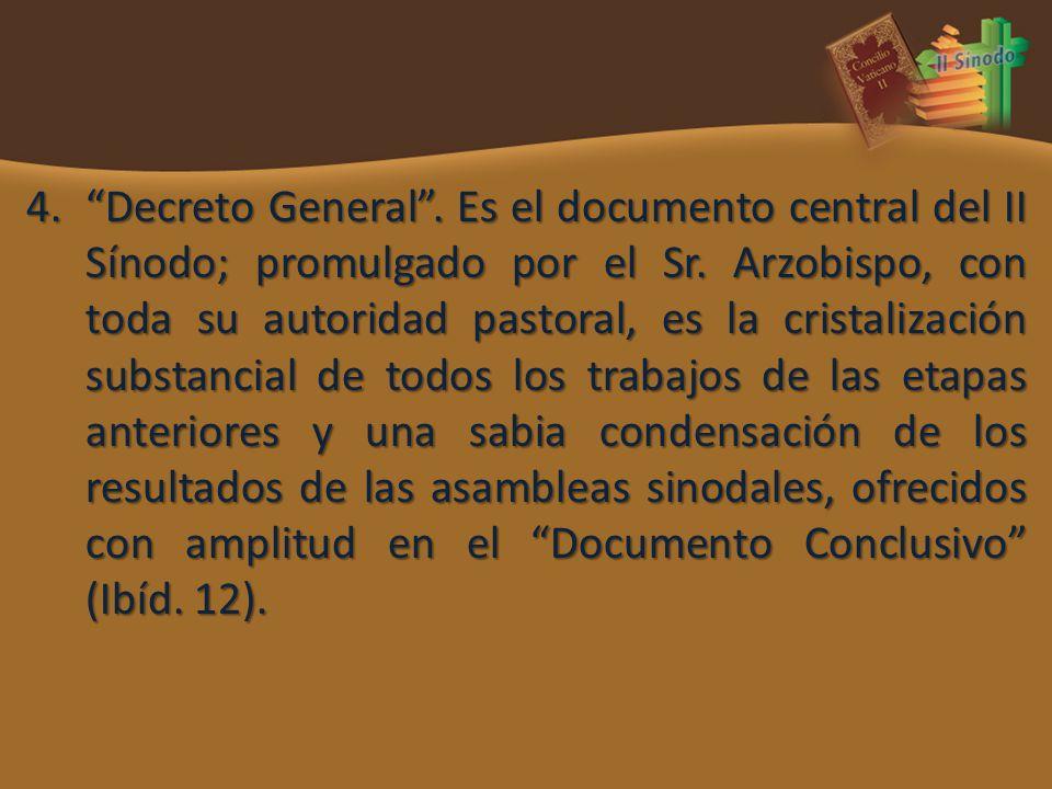 Decreto General . Es el documento central del II Sínodo; promulgado por el Sr.