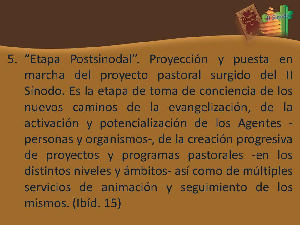 Etapa Postsinodal . Proyección y puesta en marcha del proyecto pastoral surgido del II Sínodo.
