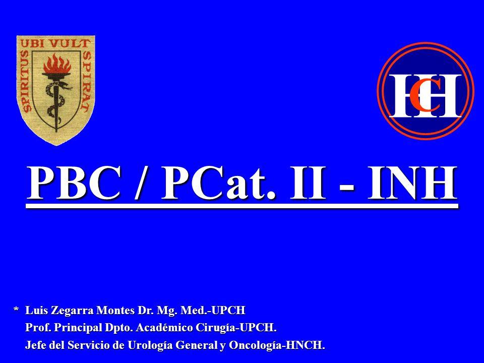 H C PBC / PCat. II - INH * Luis Zegarra Montes Dr. Mg. Med.-UPCH