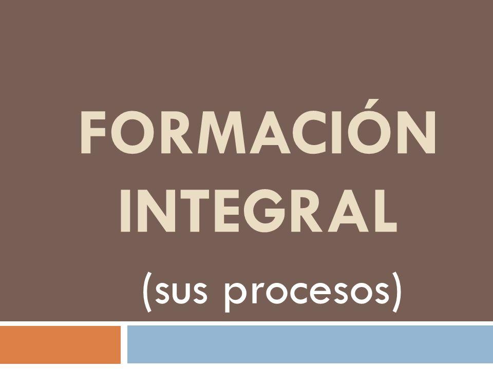 Formación integral (sus procesos)