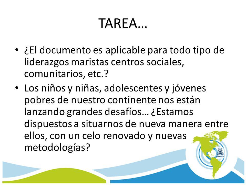 TAREA… ¿El documento es aplicable para todo tipo de liderazgos maristas centros sociales, comunitarios, etc.